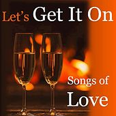 Let's Get It On: Songs of Love by Various Artists