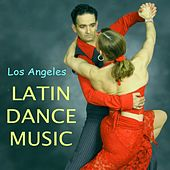 Latin Dance Music by Los Angeles