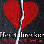 Heartbreaker: Songs of Reflection by Various Artists