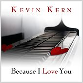 Because I Love You von Kevin Kern