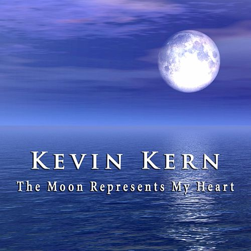 The Moon Represents My Heart by Kevin Kern