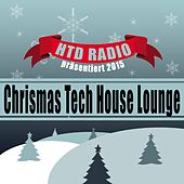 HTD RADIO präsentiert 2015 Chrismas Tech House Lounge by Various Artists