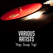 Hop Scop Top von Various Artists