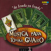 Música para Tomar Guaro, Vol. 1 - De Fonda en Fonda by Various Artists
