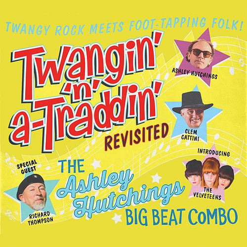 Twangin' 'N' A-Traddin' Revisited by Ashley Hutchings