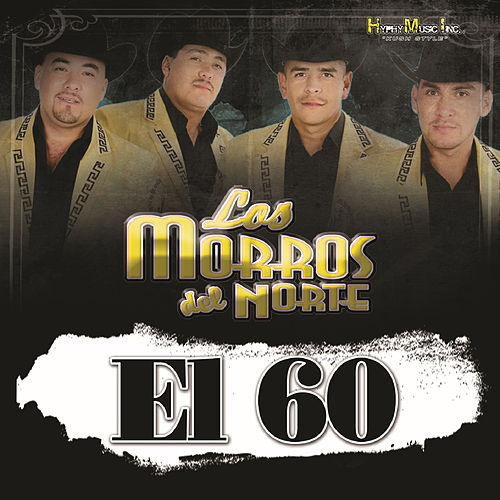 El 60 by Los Morros Del Norte