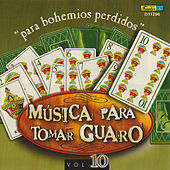 Música para Tomar Guaro, Vol. 10 - Para Bohemios Perdidos by Various Artists