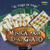 Música para Tomar Guaro, Vol. 9 - De Traga en Traga by Various Artists