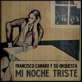 Mi Noche Triste by Francisco Canaro