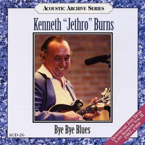 Bye Bye Blues by Kenneth 'Jethro' Burns