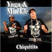 Chiquitita by Yaga Y Mackie
