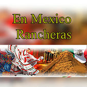 En Mexico Rancheras by Various Artists