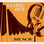 Classic Hits Vol. III, Jazz by Various Artists