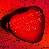 Valentine's Day Collection 2016 by Various Artists