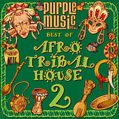 Best of Afro & Tribal House 2 by Various Artists