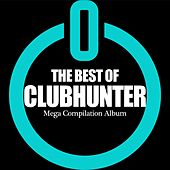 The Best of Clubhunter. Mega Compilation Album - EP by Clubhunter
