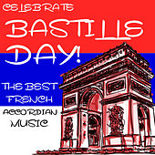 Celebrate Bastille Day: The Best French Accordian Music by Various Artists