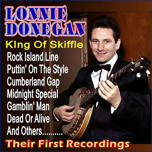 The King of Skiffle - First Recordings by Lonnie Donegan