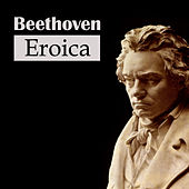 Beethoven: Eroica by Various Artists