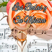 Las Bodas y Su Música by Various Artists