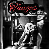 Tangos Cantados by Various Artists