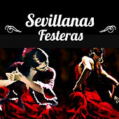 Sevillanas Festeras by Various Artists