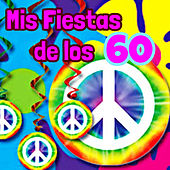 Mis Fiestas de los 60 by Various Artists