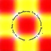 Closer To The Day by Kenny MacKenzie Trio
