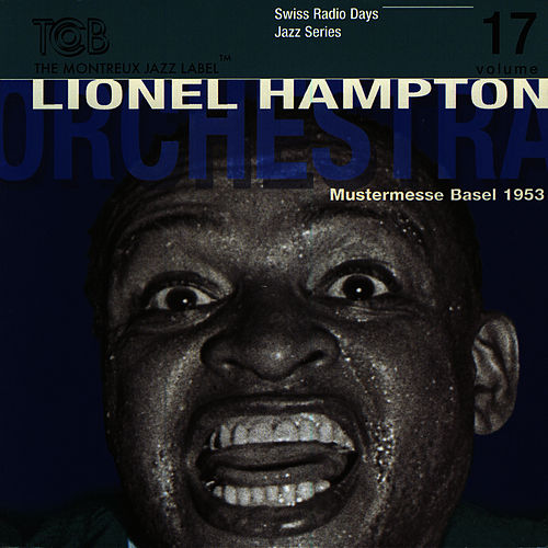 Lionel Hampton Orchestra, Mustermesse Basel 1953 (Vol 1) by Lionel Hampton
