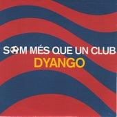 Som Més Que Un Club (Tribut al FC Barcelona) by Dyango