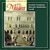 Grandes Epocas de la Música, Scarlatti, Geminiani, Marcello, Manfredini, Corelli by Various Artists