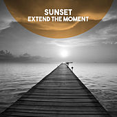 Sunset: Extend the Moment by Various Artists