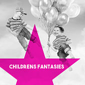 Childrens Fantasies by Various Artists