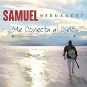 Me Conecta al Cielo by Samuel Hernández