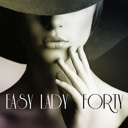 Easy Lady by Forty