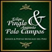 Felipe Pinglo & Augusto Polo Campos: Genios & Poetas Musicales del Perú (New Version) by Various Artists