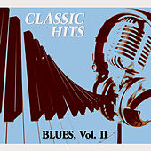 Classic Hits Vol. II, Blues by Various Artists