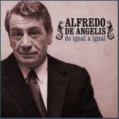 De Igual a Igual by Alfredo De Angelis