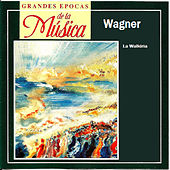 Grandes Epocas de la Música, Wagner, La Walkiria by Various Artists