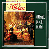 Grandes Epocas de la Música, Albinoni, Torelli, Tartini by Various Artists