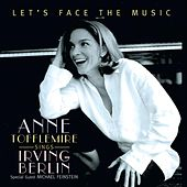 Let's Face the Music: Ann Tofflemire Sings Irving by Anne Tofflemire
