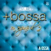 Bossa Lounge en Español Vol. 2 by Yaneli