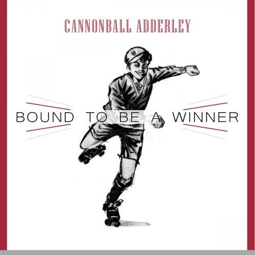 Bound To Be a Winner von Cannonball Adderley
