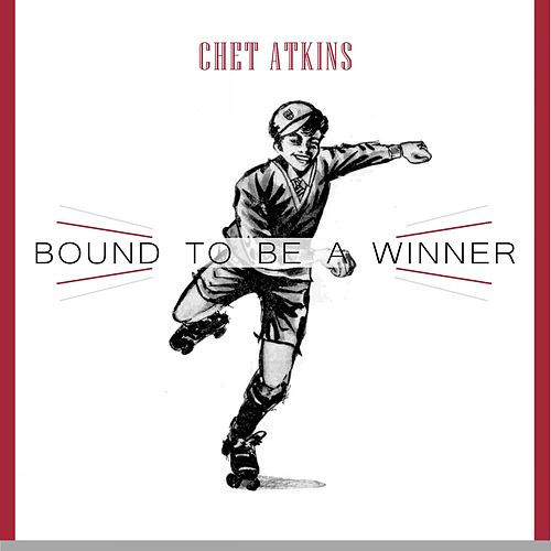Bound To Be a Winner von Chet Atkins