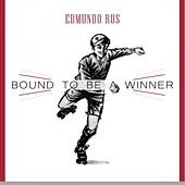 Bound To Be a Winner by Edmundo Ros
