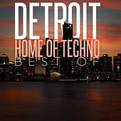 Detroit Home of Techno: Best Of by Various Artists