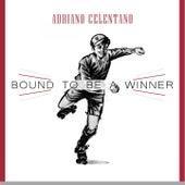 Bound To Be a Winner von Adriano Celentano