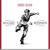 Bound To Be a Winner von Bobby Blue Bland