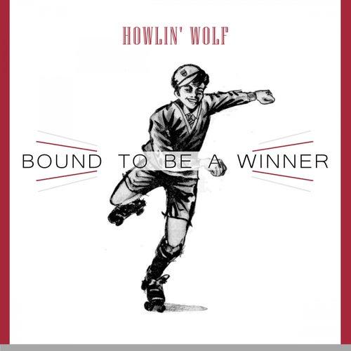 Bound To Be a Winner von Howlin' Wolf