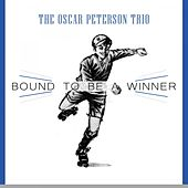 Bound To Be a Winner von Oscar Peterson